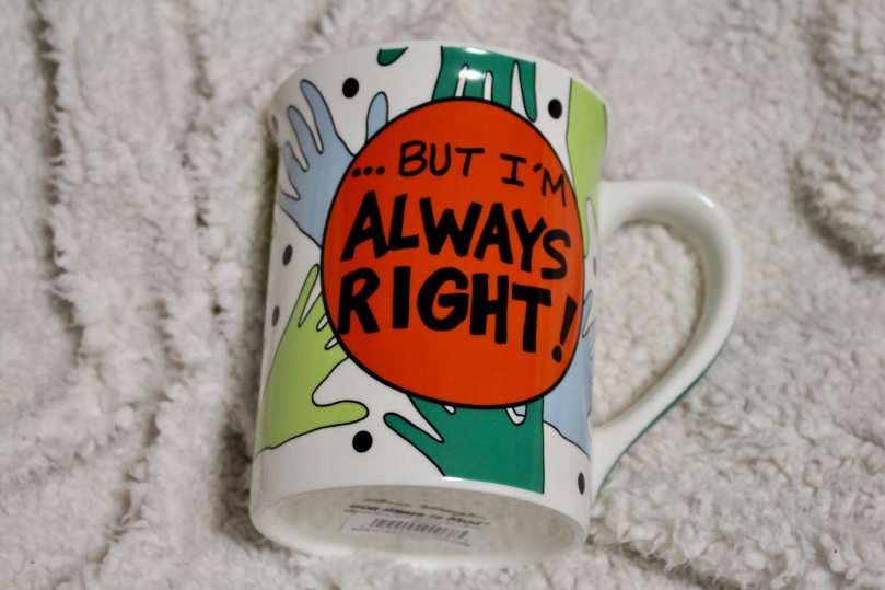 I may be left handed but I'm always right mug | Chloe Plus Coffee